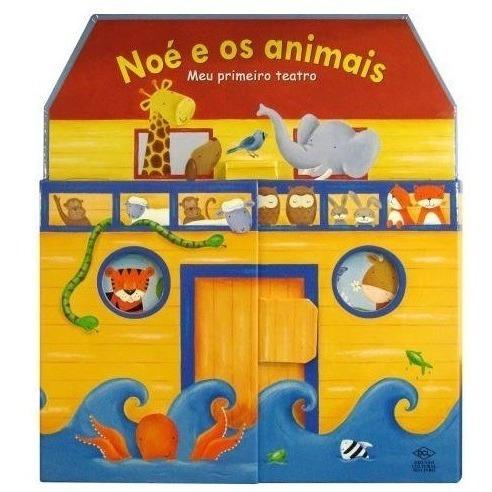 Meu Primeiro Teatro Noé E Os Animais Livro Bíblico Educativo
