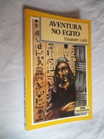 * Livro - Elisabeth Loibi - Aventura No Egito - Juvenil