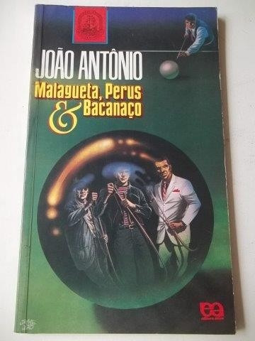 * Malagueta,perus & Bacanaço - João Antônio - Livro
