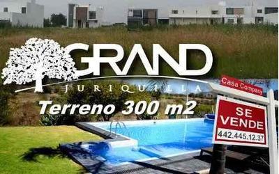 En Venta Terreno Plano En Grand Juriquilla, 300 M2 - Alberca