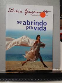 5 Livros De Zibia Gasparetto Se Abrindo Pra Vida E Outros