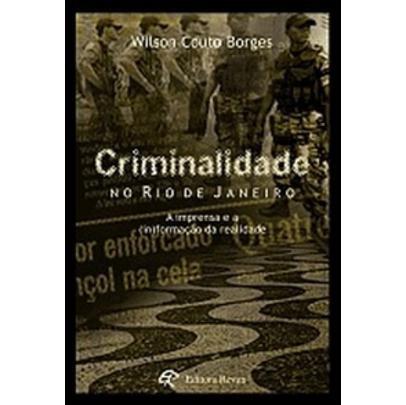 Criminalidade No Rio De Janeiro - A Imprensa E A (in)formaç