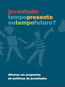 Juventude: Tempopresente Outempofuturo