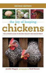 The Joy Of Keeping Chickens: La Mejor Guía Para Criar Aves D