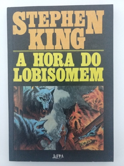 A Hora Do Lobisomen - Stephen King - Raro