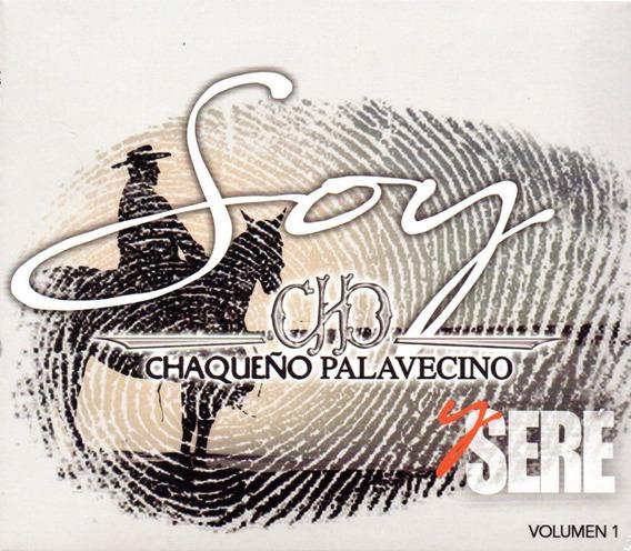 Chaqueño Palavecino Soy Y Sere Vol 1 Cd 2019 Los Chiquibum