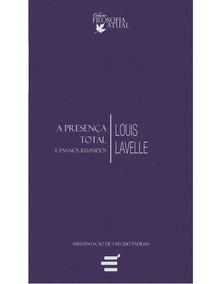 A Presença Total - Louis Lavelle