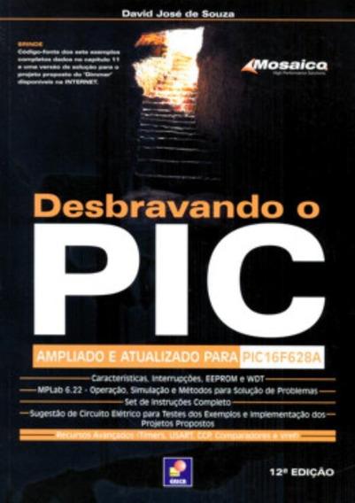 Desbravando O Pic - Ampliado E Atualizado Para Pic16f628a