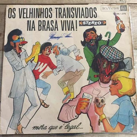 Lp Os Velhinhos Transviados Na Brasa Viva 1966