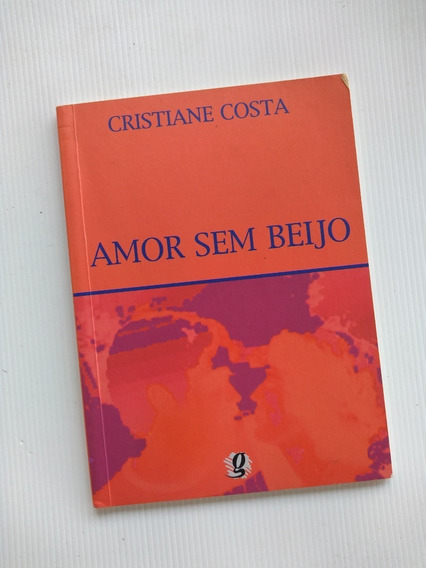 Livro - Amor Sem Beijo - Cristiane Costa