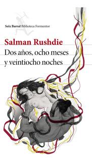 Dos Años, Ocho Meses Y Veintiocho Noches De Salman Rushdie