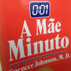 Livro - A Mãe Minuto - Spencer Johnson, M. D.