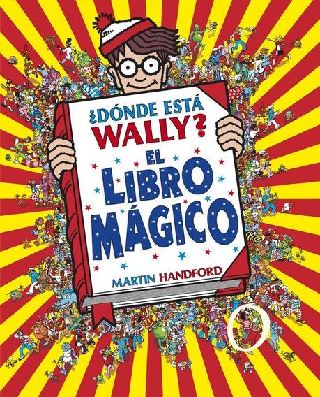 ¿dónde Está Wally?: El Libro Mágico - Martin Handford