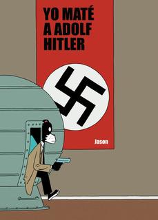 Yo Mate A Adolf Hitler, Jason, Astiberri