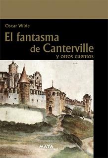 Libro. El Fantasma De Canterville. Oscar Wilde. Ed. Maya.