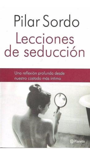 Libro: Lecciones De Seducción ( Pilar Sordo )