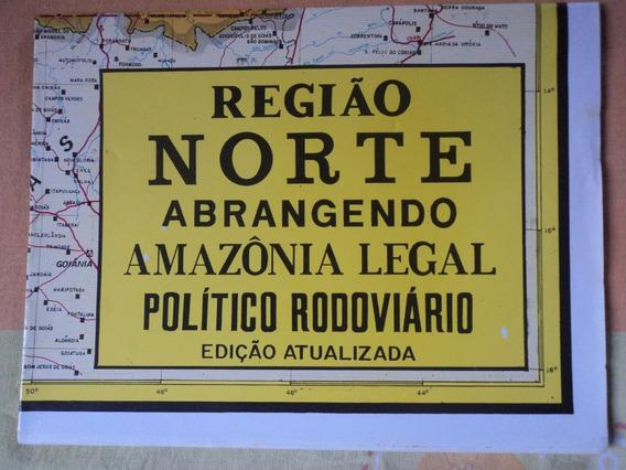 Mapa-região Norte:amazônia Legal,político Rodoviário:85x112