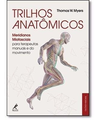 Livro Trilhos Anatômicos Meridianos Miofasciais Para Terapeu