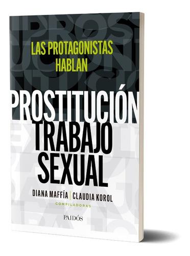 Imagen 1 de 4 de Prostitución/trabajo Sexual:las Protagonistas Hablan C.korol