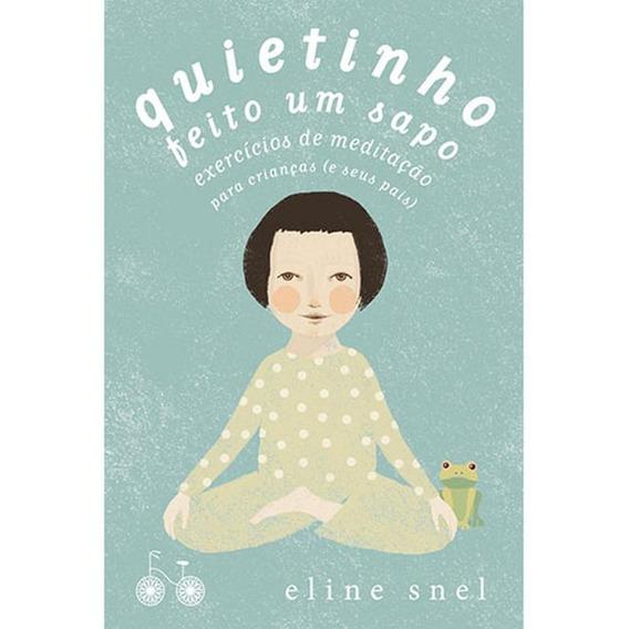 Quietinho Feito Um Sapo - Exercícios De Meditação Para Cr