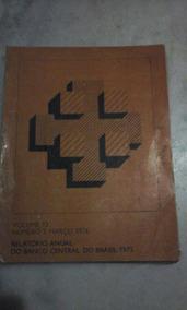 Livro Relatório Anual Do Banco Central Do Brasil 1965....