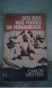 Seis Dias Nos Porões Da Humanidade - Carlos Mesters