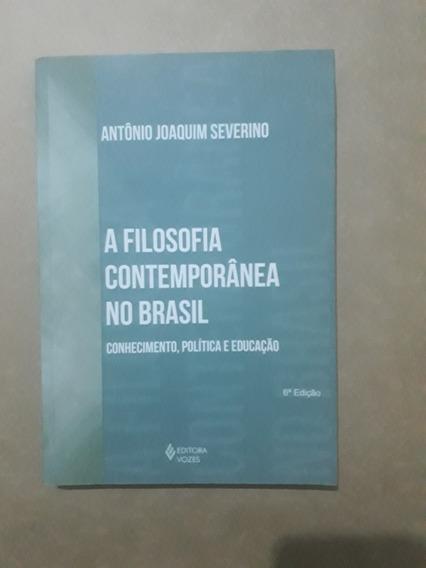 A Filosofia Contemporânea No Brasil - Antônio Joaquim S.