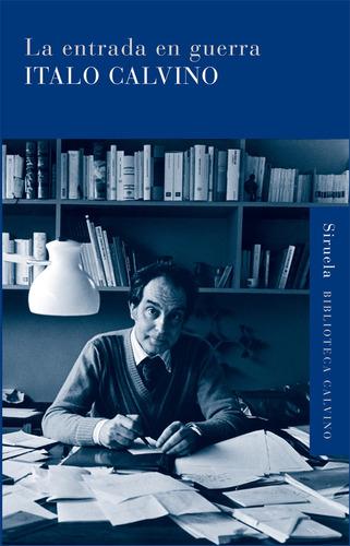 Imagen 1 de 3 de La Entrada En Guerra, Italo Calvino, Siruela