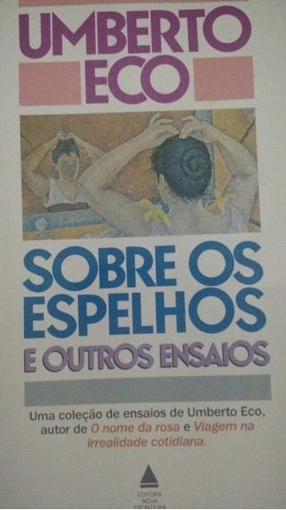 Sobre Os Espelhos E Outros Ensaios. Umberto Eco.