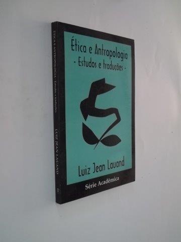 Livro Ética E Antropologia Luiz Jean Lauand