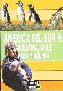 Guía De Viaje De America Del Su: Argentina, Chile, Peru Y Bo