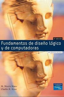 Fundamentos De Diseño Lógico Y De Computadoras