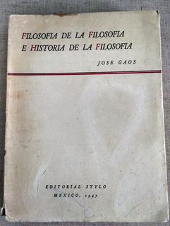 Filosofía De La Filosofía, José Gaos, Edt. Stylo 1947