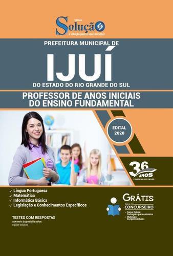 Apostila Ijuí Rs - Professor De Anos Iniciais - Fundamental