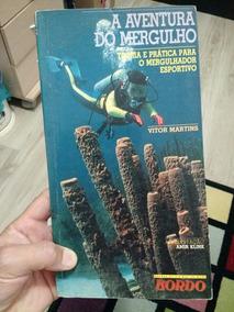 Livro A Aventura Do Mergulho, Ótimo Sobre Teoria E Prática