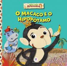 O Macaco E O Hipopotamo - Contos E Lenda Marcia Honora