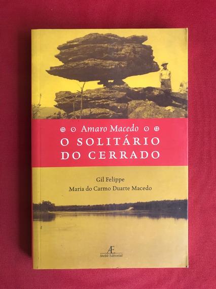 Livro - Amaro Macedo: O Solitário Do Cerrado - Seminovo