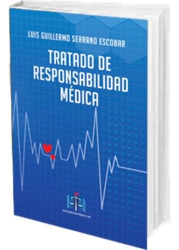 Tratado De Responsabilidad Médica  2019 Autor Escobar Luis