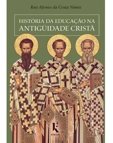 História Da Educação Na Antigüidade Cristã ( Ruy Afonso )