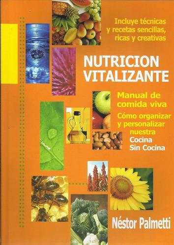 Nutrición Vitalizante - Néstor Palmetti - Crudivorismo