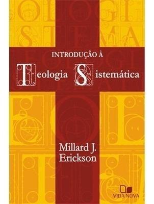 Livro Millard J.erickson - Teologia Sistemática