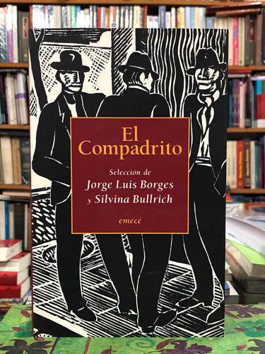 El Compadrito - Jorge Luis Borges Y Silvina Bullrich