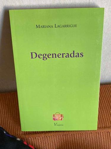 Libro Degeneradas De Mariana Lagarrigue Poesía Viajera