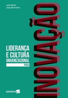 Lideranca E Cultura Organizacional Para Inovacao