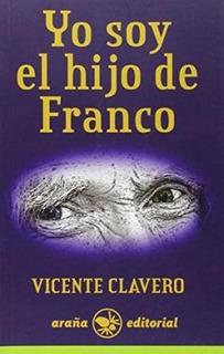 Yo Soy El Hijo De Franco - Vicente Carmelo Claveri Martã...