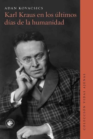 Karl Kraus En Los Ultimos Dias De La Humanidad Udp Nuevo