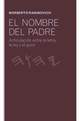 El Nombre Del Padre. Norberto Rabinovich - Libro Nuevo