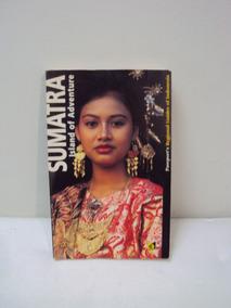 Livro Sumatra Island Of Adventure