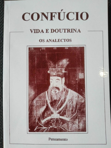 Livro Novo Os Analectos De Confucio, Vida E Doutrina