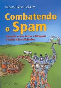 Livro Combatendo O Spam - Renata Cicilini Teixeira